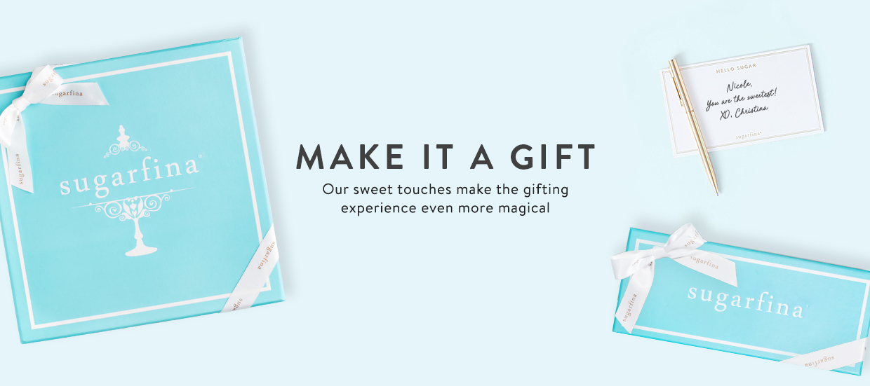 Make Your Purchase A Gift. Our sweet touches make the gifting experience simply magical.