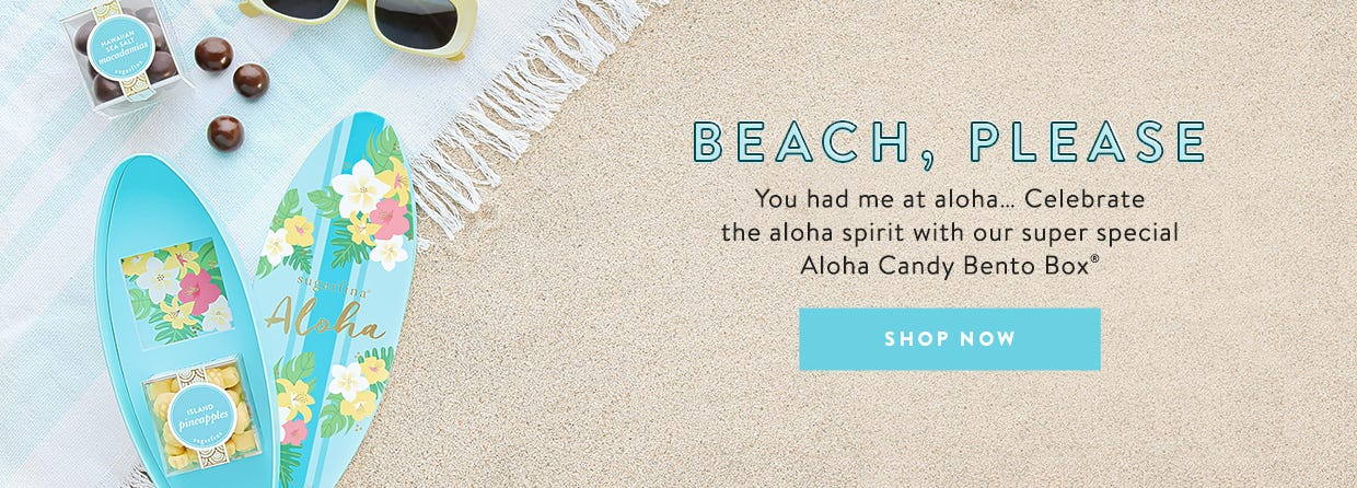 Beach, please. You had me at aloha... celebrate the aloha spirit with our super special Aloha Candy Bento Box.