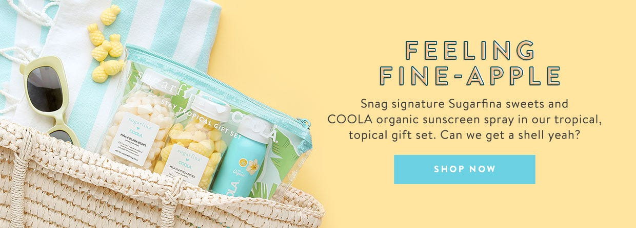 Feeling fine-apple. Snag signature Sugarfina sweet and COOLA organic sunscreen spray in our tropical, topical gift set. Can we get a shell yeah?